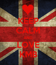 KEEP CALM AND LOVE KMB - Personalised Poster large