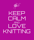 KEEP CALM AND LOVE KNITTING - Personalised Poster large