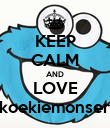 KEEP CALM AND LOVE koekiemonser - Personalised Poster large