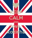 KEEP CALM AND love  kokinha - Personalised Poster large
