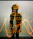KEEP CALM AND LOVE KOPPÁNY - Personalised Poster small