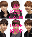 KEEP CALM AND LOVE KPOP - Personalised Poster large