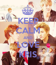 KEEP CALM AND LOVE KRIS - Personalised Poster large