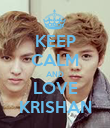 KEEP CALM AND LOVE KRISHAN - Personalised Poster large