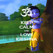 KEEP CALM AND LOVE KRISHNA - Personalised Poster large