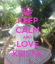 KEEP CALM AND LOVE KRISTA - Personalised Poster large