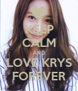 KEEP CALM AND LOVE KRYS FOREVER - Personalised Poster large