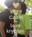 KEEP CALM AND love  krystian  - Personalised Poster large
