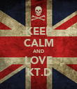 KEEP CALM AND LOVE KT.D - Personalised Poster large