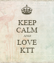 KEEP CALM AND LOVE KTT - Personalised Poster large