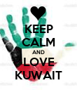 KEEP CALM AND LOVE KUWAIT - Personalised Poster large
