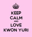 KEEP CALM AND LOVE KWON YURI - Personalised Poster large