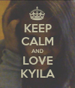 KEEP CALM AND LOVE KYILA - Personalised Poster large
