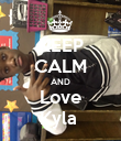 KEEP CALM AND Love Kyla  - Personalised Poster large