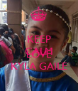 KEEP CALM AND LOVE KYLA GAILE - Personalised Poster large