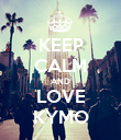 KEEP CALM AND LOVE KYMO - Personalised Poster large