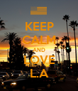 KEEP CALM AND LOVE L.A - Personalised Poster large