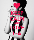 KEEP CALM AND LOVE L-A - Personalised Poster large