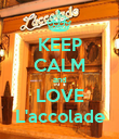 KEEP CALM and LOVE L'accolade - Personalised Poster large