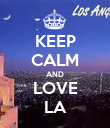 KEEP CALM AND LOVE LA - Personalised Poster large
