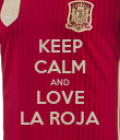 KEEP CALM AND LOVE LA ROJA - Personalised Poster large