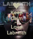 Keep Calm And Love Labrinth - Personalised Poster large