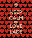 KEEP CALM AND LOVE LADE - Personalised Poster large