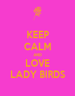 KEEP CALM AND LOVE LADY BIRDS - Personalised Poster large