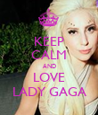KEEP CALM AND LOVE LADY GAGA - Personalised Poster large