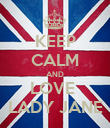 KEEP CALM AND LOVE  LADY JANE - Personalised Poster large