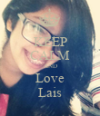 KEEP CALM AND Love Lais - Personalised Poster large