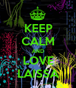 KEEP CALM AND LOVE LAISSA - Personalised Poster large