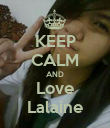 KEEP CALM AND Love Lalaine - Personalised Poster small