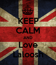 KEEP CALM AND Love Laloosh - Personalised Poster large