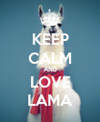 KEEP CALM AND LOVE LAMA - Personalised Poster large