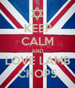 KEEP CALM AND LOVE LAMB CHOPS - Personalised Poster large