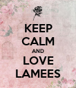 KEEP CALM AND LOVE LAMEES - Personalised Poster large