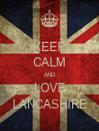 KEEP CALM AND LOVE LANCASHIRE - Personalised Poster large
