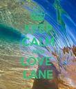 KEEP CALM AND LOVE  LANE - Personalised Poster large