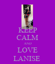 KEEP CALM AND LOVE LANISE  - Personalised Poster large