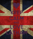 KEEP CALM AND LOVE LATHAM - Personalised Poster large