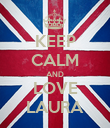 KEEP CALM AND LOVE LAURA - Personalised Poster large