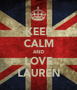 KEEP CALM AND LOVE LAUREN - Personalised Poster large