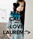 "KEEP CALM AND LOVE LAUREN :""> - Personalised Poster large"