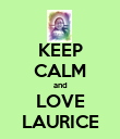 KEEP CALM and LOVE LAURICE - Personalised Poster large