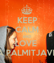 KEEP CALM AND LOVE  LEA PALMITJAVILA - Personalised Poster large