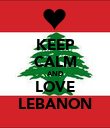 KEEP CALM AND LOVE LEBANON - Personalised Poster large