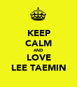 KEEP CALM AND LOVE LEE TAEMIN - Personalised Poster large