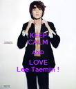 KEEP CALM AND LOVE Lee Taemin ! - Personalised Poster large