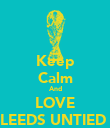 Keep Calm And LOVE LEEDS UNTIED  - Personalised Poster large